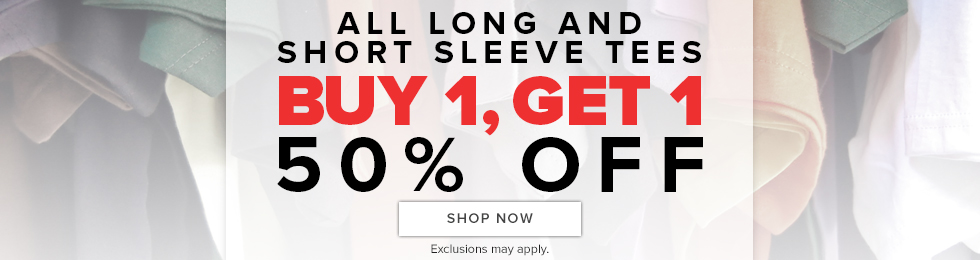 Picture of t-shirts. All long and short sleeve tees buy 1, get 1 50 percent off. Exclusions may apply. Click to shop now.